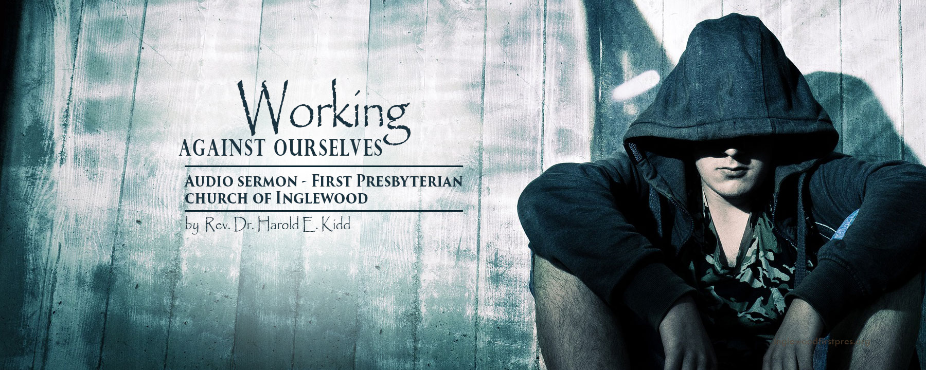 Sermon: Working Against Ourselves by Rev. Dr. Harold E. Kidd
