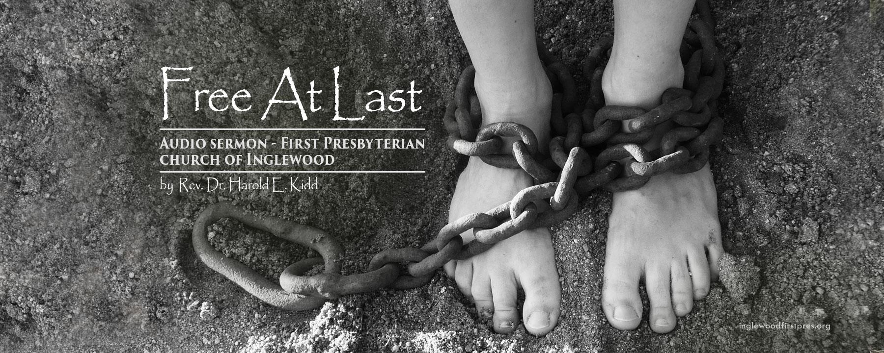 Online Sermon: Free at Last by Rev. Dr. Harold E. Kidd + Galations Series