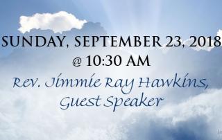 Rev. Jimmie Ray Hawkins, Guest Speaker - Sunday, September 23, 2018