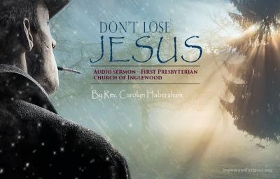 Audio Sermon: Don't Lose Jesus by Rev. Carolyn Habersham