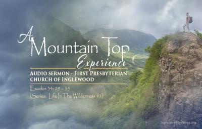 Audio Sermon: A Mountain Top Experience by Rev. Dr. Harold E. Kidd (Exodus 34: 29 – 35)