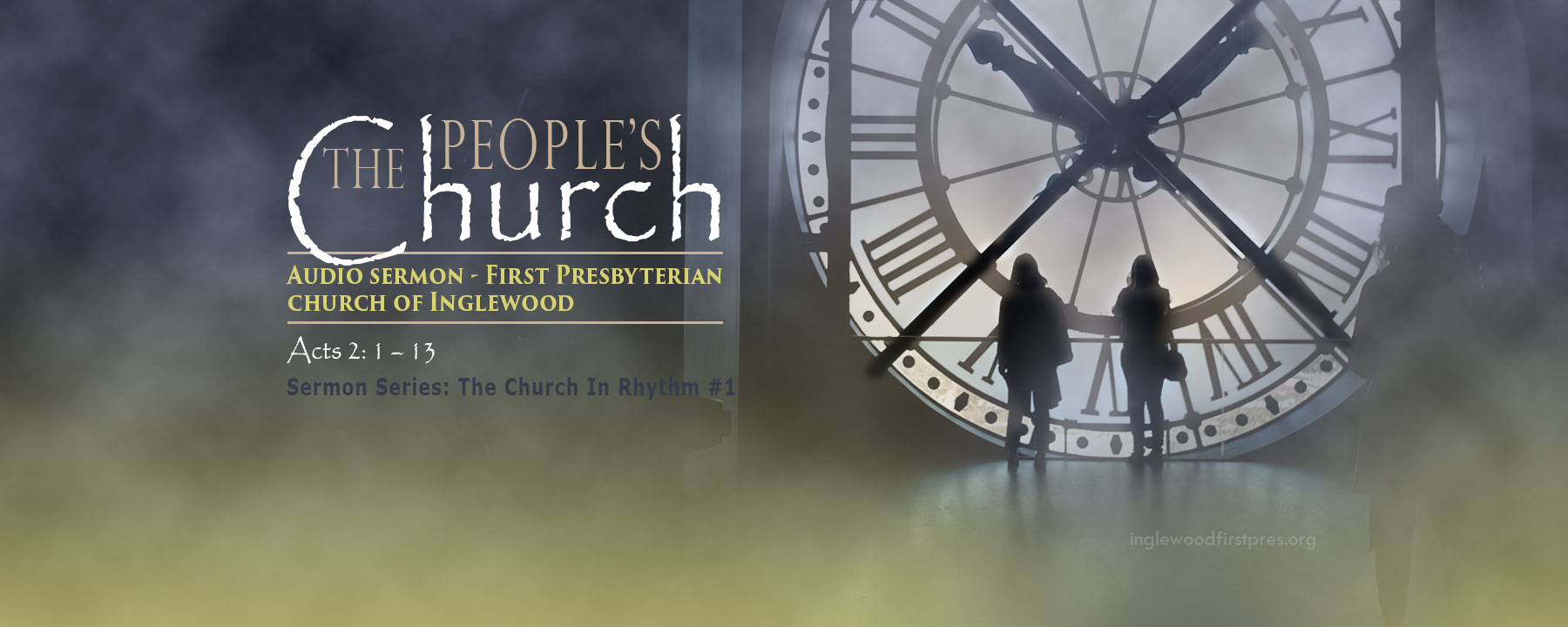 AUDIO SERMON: The People's Church by Rev. Dr. Harold E. Kidd (Acts 2: 1 – 13; Ecclesiastes 3:1)