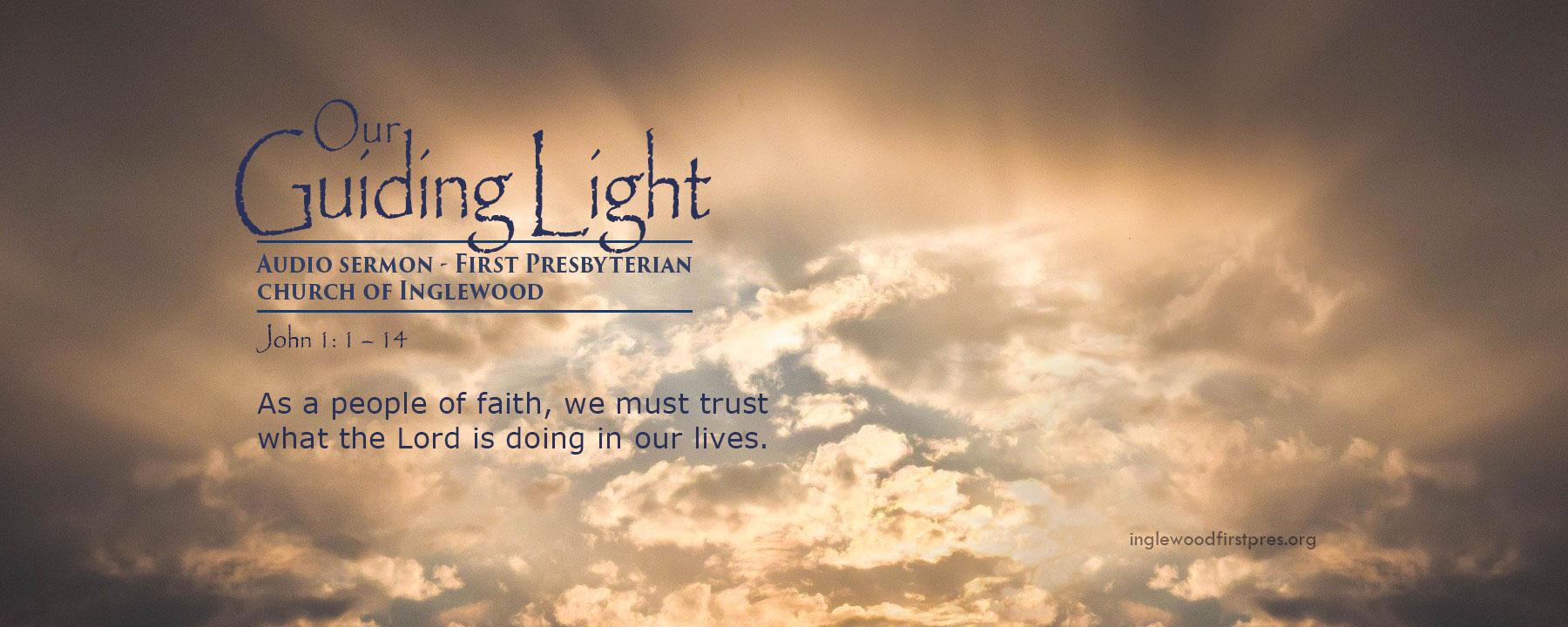 AUDIO Sermon - Our Guiding Light (John 1: 1 – 14)
